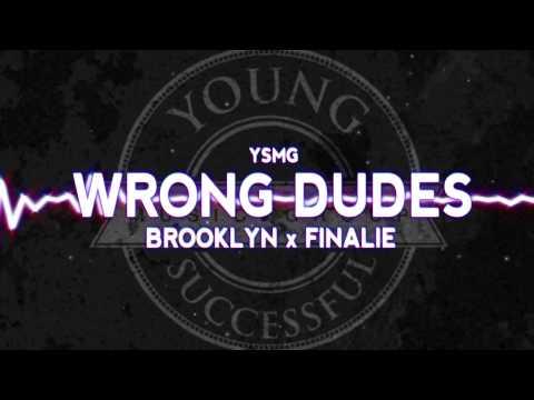 Brooklyn x Finalie - Wrong Dudes (audio)