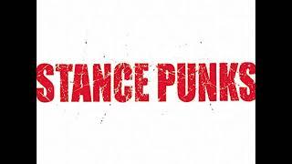 Stance Punks - Stance Punks 1. すべての若きクソ野郎 2. 夢追狂の詩 3...
