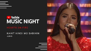 Juris - Kahit Hindi Mo Sabihin | Hearts on Fire: Juris & Jed | YouTube Music Night