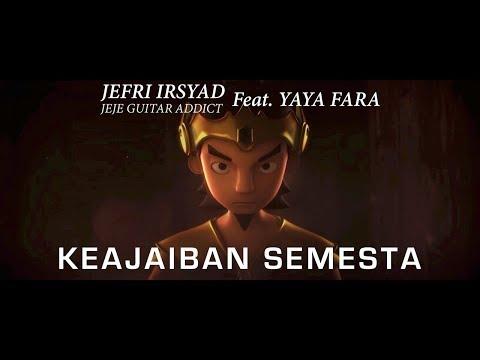 Jeje Guitar Addict - Keajaiban Semesta Feat. Yaya Fara OST. Knight Kris |