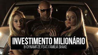 B-Dynamitze - Investimento Milionário Ft. Família Shake (CLIPE OFICIAL) thumbnail