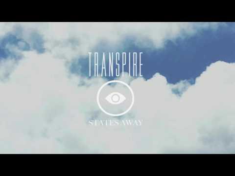 """Transpire """"States Away"""""""