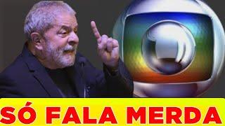 Lula detona Rede Globo e emissora da dura resposta
