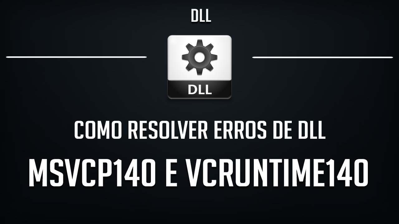 Como Resolver Erros MSVCP140.dll e VCRUNTIME1…
