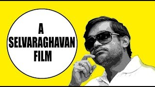 A Selvaraghavan Film | Missed Movies