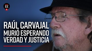 Falsos positivos: Raúl Carvajal murió de COVID tras 14 años exigiendo justicia por su hijo militar