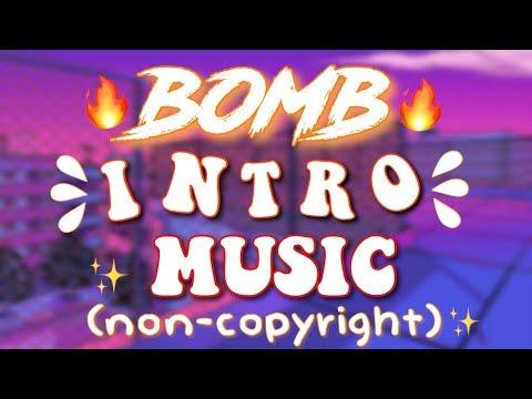 BOMB NON-COPYRIGHT INTRO MUSIC | 2018