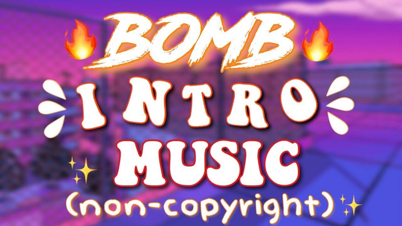Bomb Non Copyright Intro Music 2018 Youtube