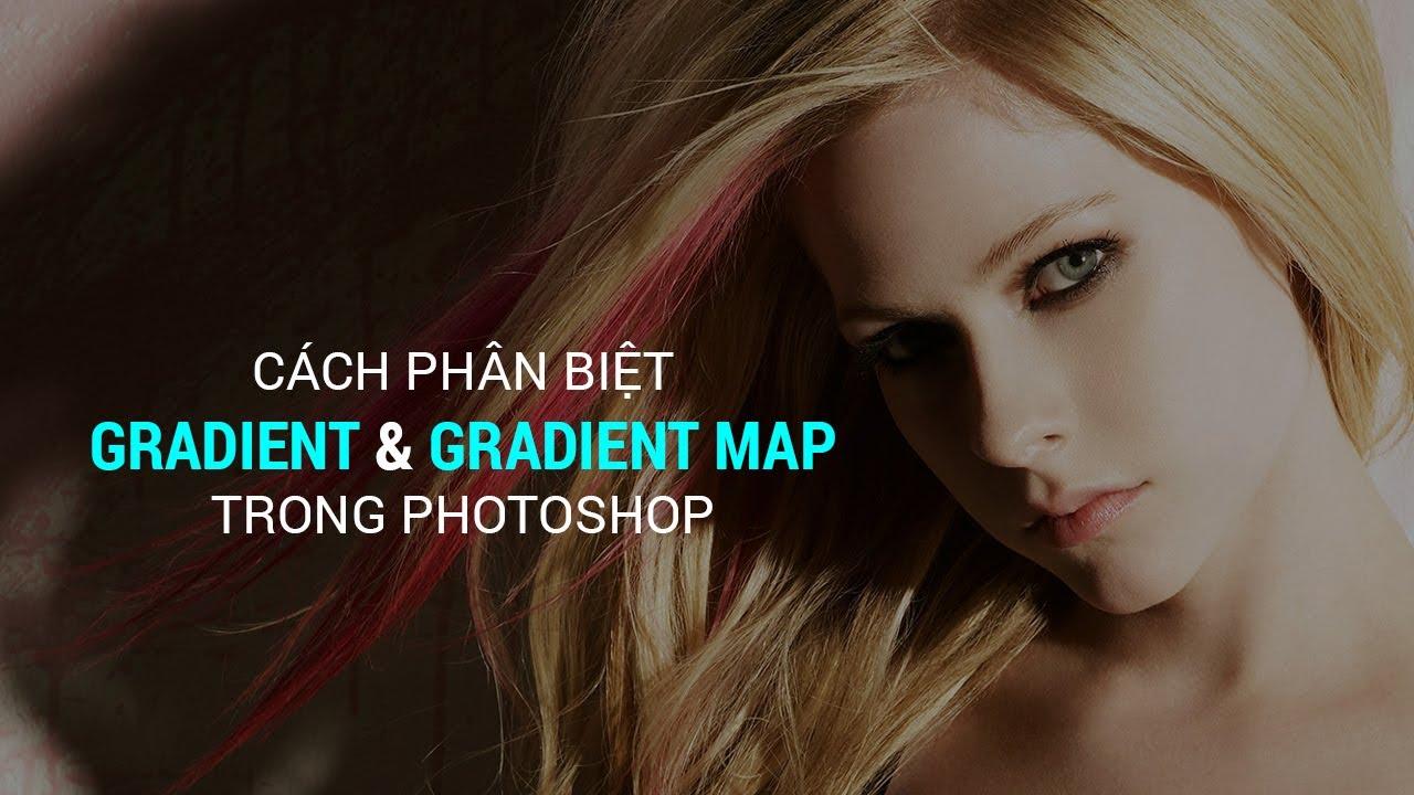 Phân Biệt Gradient Và Gradient Map | Thùy Uyên