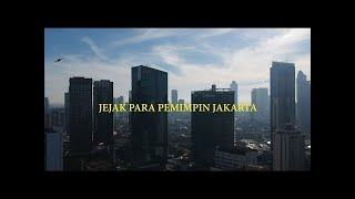 Melawan Lupa  - Jejak Para Pemimpin Jakarta