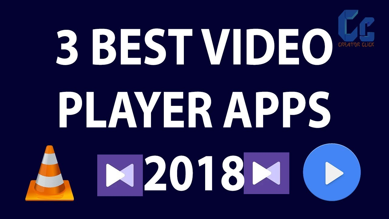 3 Best Video Player Apps for Android 2018