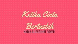 Download lirik lagu Ketika Cinta Bertasbih Melly Goeslaw feat Ami Cover oleh Nadia Alifazuhri