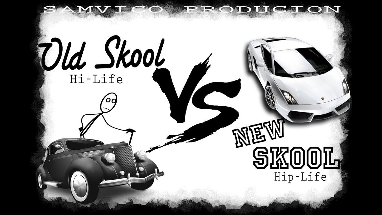 Hip-life & Hi-Life Mix [Old Skool vs  New Skool]