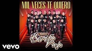 Banda Rancho Viejo - Mil Veces Te Quiero (Audio)