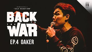 EP.4 : OAKER - BACK TO THE WAR | RAP IS NOW