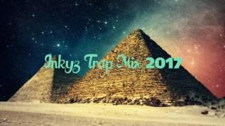 New Best Inkyz Trap Mix 2017 ( Best of Trap Music )
