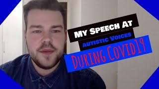 My Speech At Autistic Voices During COVID19 | MaxiAspie