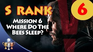 Metal Gear Solid V The Phantom Pain - S RANK Walkthrough (Mission 6 - WHERE DO THE BEES SLEEP?)