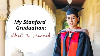 My Stanford Graduation - What I learned