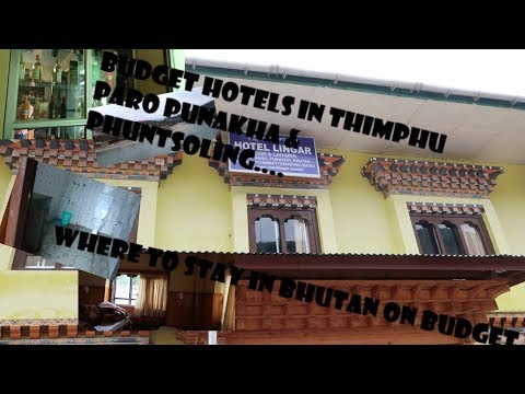 budget hotels in bhutan || where we stayed in bhutan trip..... cheap Stay options within Bhutan...