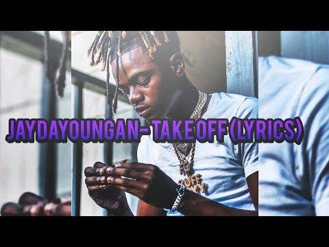 JayDaYoungan- Take Off (lyrics)