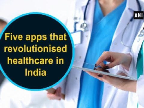 Five apps that revolutionised healthcare in India - ANI News