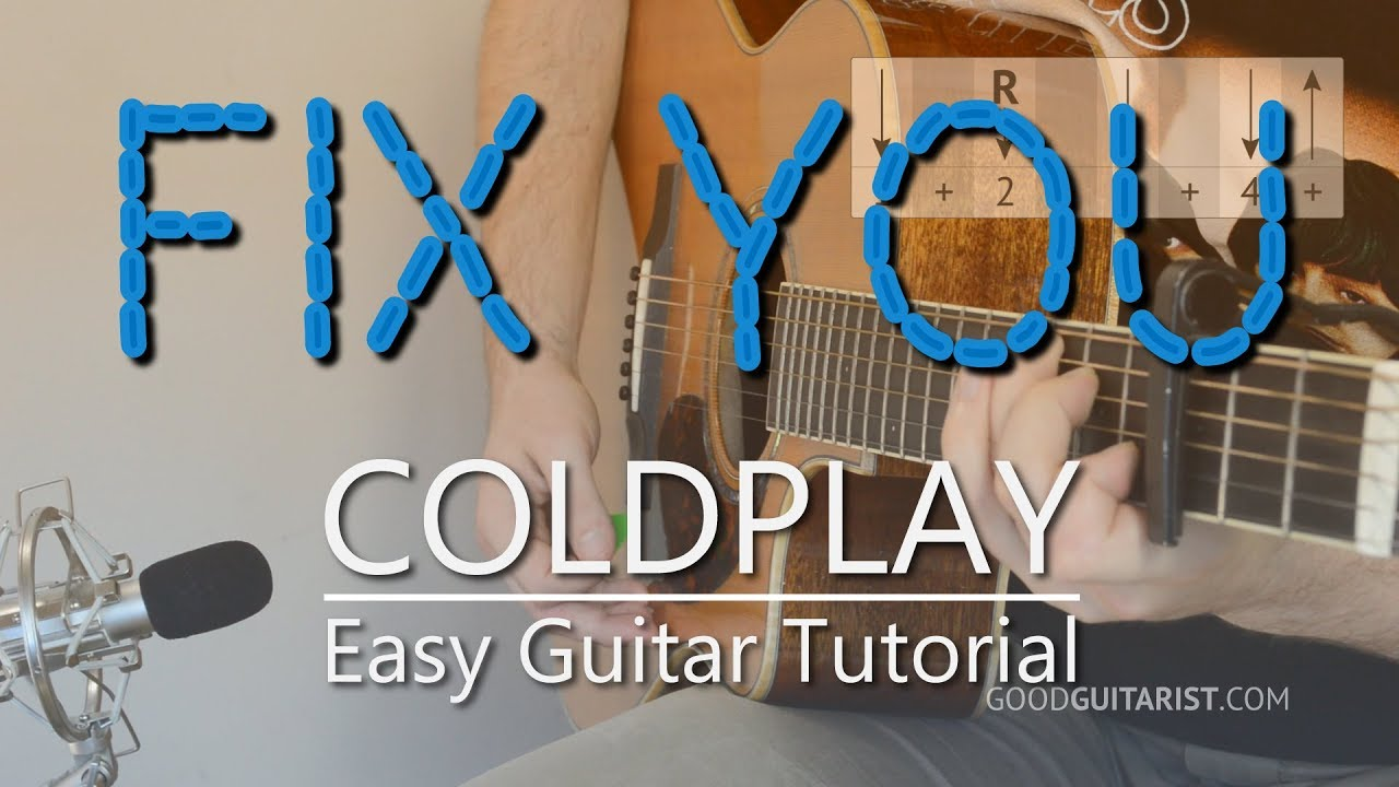Fix You Easy Guitar Tutorial Coldplay Simple Chords Strumming