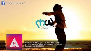 Alex H - A Song For Chloe (Original Mix) [Free Download]