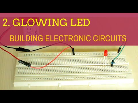 building electronic circuits (tutorial 1) electronic componentsbuilding electronic circuits (tutorial 2) circuit to glow an led using breadboard