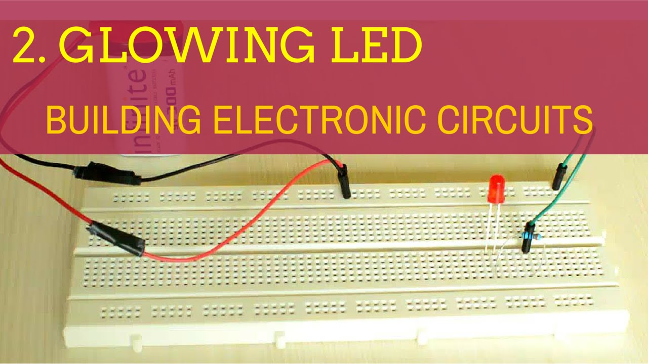 building electronic circuits tutorial 2 circuit to glow an led rh youtube com