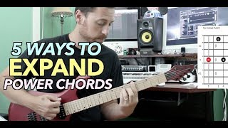 5 Ways To Expand Your Power Chords