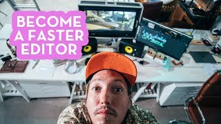 HOW TO BECOME A FAST EDITOR | Quick Editing Tips