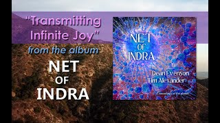 """Transmitting Infinite Joy"" from the new album Net of Indra by Dean..."