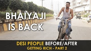 Every Desi after getting Rich - PART 2 | Unche ...