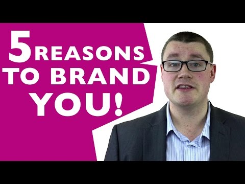 5 Reasons Why You Need To Brand Yourself! - Personal Branding