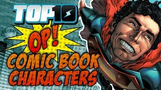 Top 10 OP Comic Book Characters