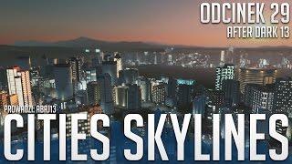 Cities Skylines #29 After Dark #13 - Luksusowy Hotel [60FPS]