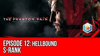 Metal Gear Solid V: The Phantom Pain - Mission 12: Hellbound S-Rank Walkthrough