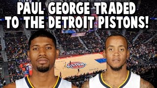 What If Paul George is traded to The Detroit Pistons?