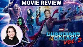 Guardians of the Galaxy Vol.2 | Movie Review | Anupama Chopra