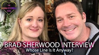 Brad Sherwood Interview - Whose Line Is It Anyway?