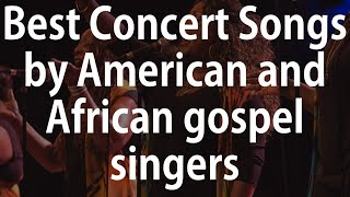 Gospel Praise Worship Songs Christian Music - Collaboration by American and African Gospel Singers