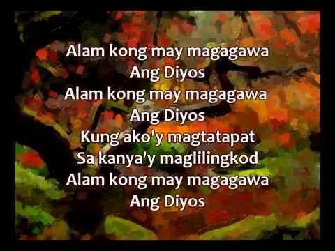 Alam kong may magagawa ang Diyos   Ang makasama ng Diyos ay tunay   Mayroong magandang mangyayari 1