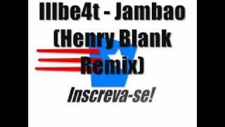 Illbe4t - Jambao (Henry Blank Remix) [Inscreva-se]