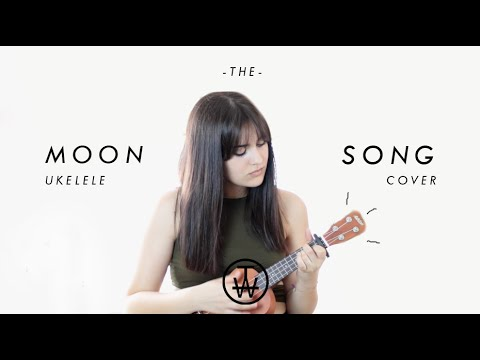 THE MOON SONG - LIVE UKELELE COVER | Time With Ana♡