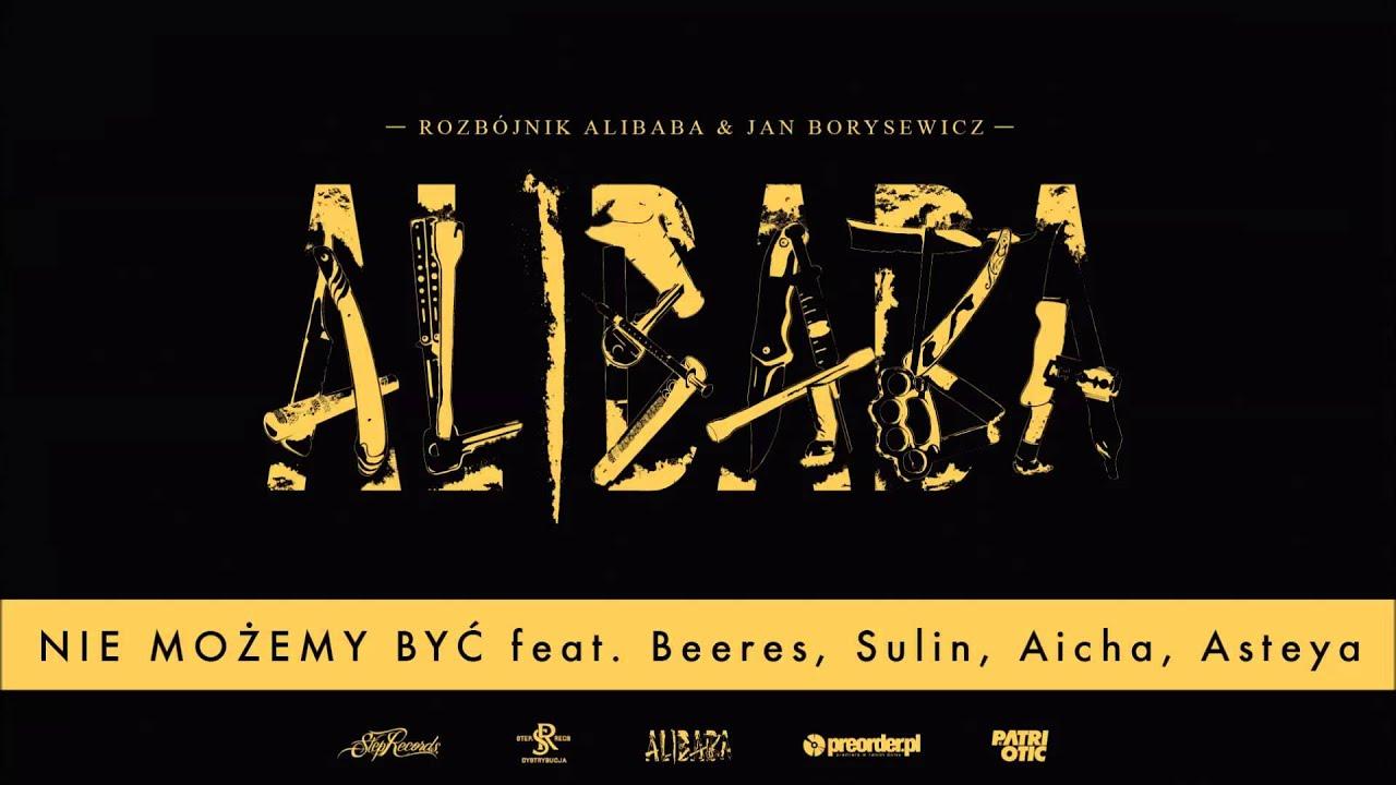 Rozbójnik Alibaba ft. Beeres, Sulin, Aicha, Asteya - Nie możemy być