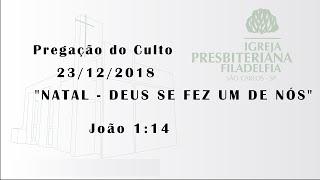 pregação 23/12/2018 (Deus se fez um de nós)