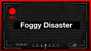 Foggy Disaster
