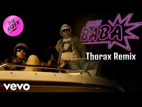 Смотреть клип Die Atzen, Thorax - Alles Baba | Thorax Remix