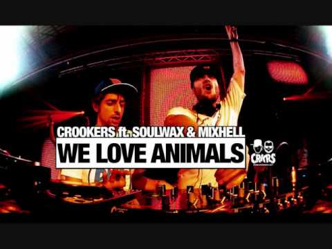 Crookers ft Soulwax & Mixhell - We Love Animals (FULL OFFICIAL VERSION)(HQ)